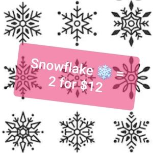 ❄Snowflakes = 2 for $12❄